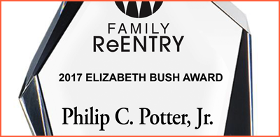 The Board of Directors of Family ReEntry Honor  Philip C. Potter, Jr. ~ Recipient of the Elizabeth Bush Volunteerism Award